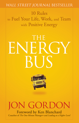The Energy Bus - Jon Gordon & Ken Blanchard book