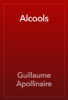 Guillaume Apollinaire - Alcools artwork