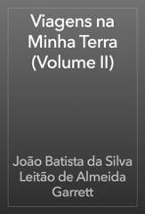 Viagens na Minha Terra (Volume II)
