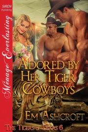 Adored By Her Tiger Cowboys The Tigers Of Texas 6