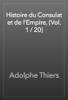 Adolphe Thiers - Histoire du Consulat et de l'Empire, (Vol. 1 / 20) artwork