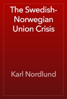 The Swedish-Norwegian Union Crisis