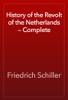 Friedrich Schiller - History of the Revolt of the Netherlands — Complete artwork