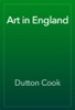 Dutton Cook - Art in England artwork