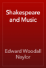 Edward Woodall Naylor - Shakespeare and Music artwork