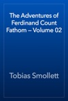The Adventures Of Ferdinand Count Fathom  Volume 02