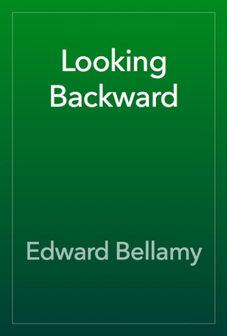 Looking Backward By Edward Bellamy On Apple Books