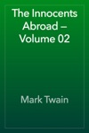 The Innocents Abroad  Volume 02