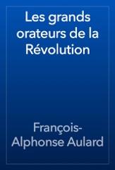 Les grands orateurs de la Révolution