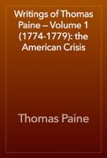 Writings Of Thomas Paine Volume 1 1774 1779 The American Crisis