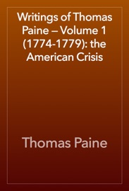 Writings Of Thomas Paine Volume 1 1774 1779 The American Crisis