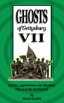 Ghosts Of Gettysburg VII Spirits Apparitions And Haunted Places On The Battlefield