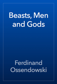 Beasts, Men and Gods book