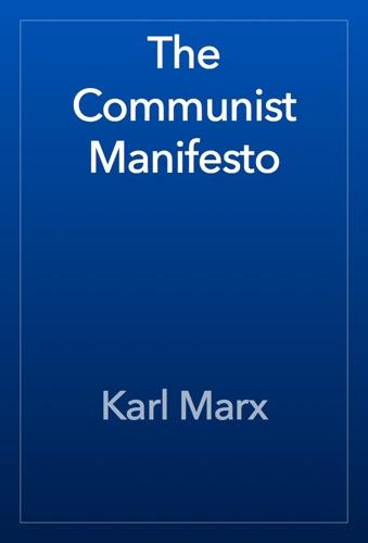 The Communist Manifesto - Karl Marx - Karl Marx