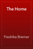 Fredrika Bremer - The Home artwork