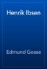 Edmund Gosse - Henrik Ibsen artwork