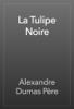 Alexandre Dumas - La Tulipe Noire portada