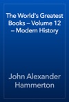 The Worlds Greatest Books  Volume 12  Modern History