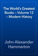 The World's Greatest Books — Volume 12 — Modern History