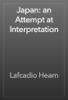 Lafcadio Hearn - Japan: an Attempt at Interpretation artwork