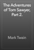 Mark Twain - The Adventures of Tom Sawyer, Part 2. artwork