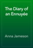 Anna Jameson - The Diary of an Ennuyée artwork