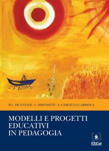 Modelli e progetti educativi in pedagogia Copertina del libro