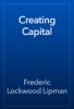 Frederic Lockwood Lipman - Creating Capital artwork