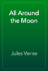 Jules Verne - All Around the Moon artwork