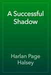 A Successful Shadow