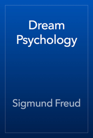 Dream Psychology - Sigmund Freud book summary