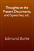 Edmund Burke - Thoughts on the Present Discontents, and Speeches, etc. artwork