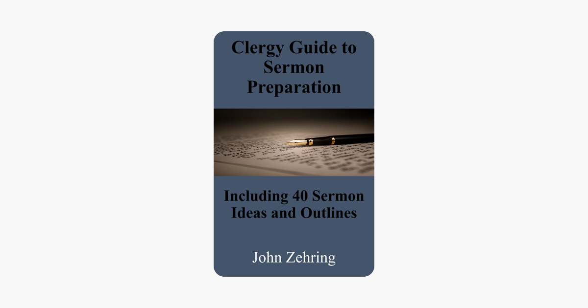 ‎Clergy Guide to Sermon Preparation: Including 40 Sermon Ideas and Outlines