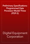 Preliminary Specifications Programmed Data Processor Model Three PDP-3