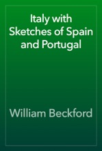 Italy With Sketches Of Spain And Portugal