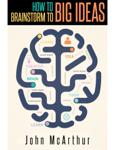 How To Brainstorm To Big ideas