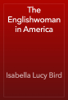 Isabella Lucy Bird - The Englishwoman in America artwork