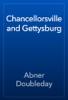 Abner Doubleday - Chancellorsville and Gettysburg artwork