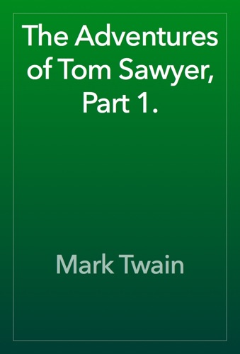 Mark Twain - The Adventures of Tom Sawyer, Part 1.
