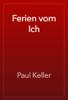 Paul Keller - Ferien vom Ich artwork