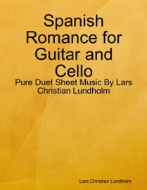 Spanish Romance For Guitar And Cello