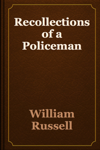 Recollections of a Policeman