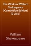 The Works Of William Shakespeare Cambridge Edition 9 Vols