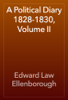 Edward Law Ellenborough - A Political Diary 1828-1830, Volume II artwork