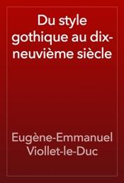 Download Du style gothique au dix-neuvième siècle