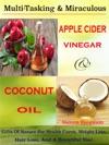 Multi-Tasking  Miraculous Apple Cider Vinegar  Coconut Oil