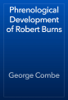 George Combe - Phrenological Development of Robert Burns artwork