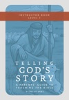 Telling Gods Story Year One Meeting Jesus Instructor Text  Teaching Guide