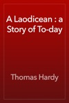 A Laodicean  A Story Of To-day