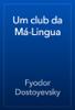 Fyodor Dostoyevsky - Um club da MГЎ-Lingua artwork